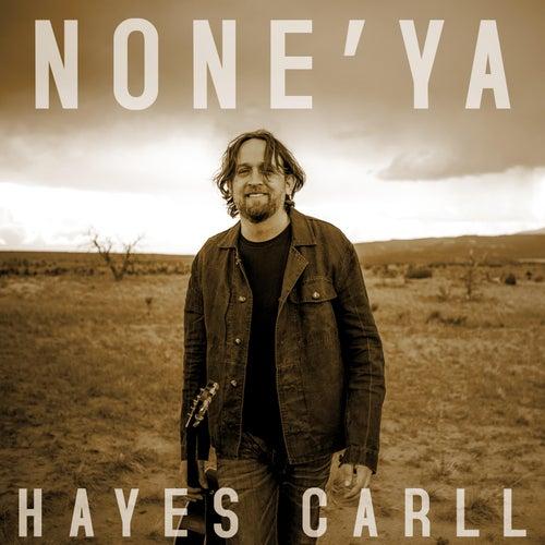 None'ya by Hayes Carll