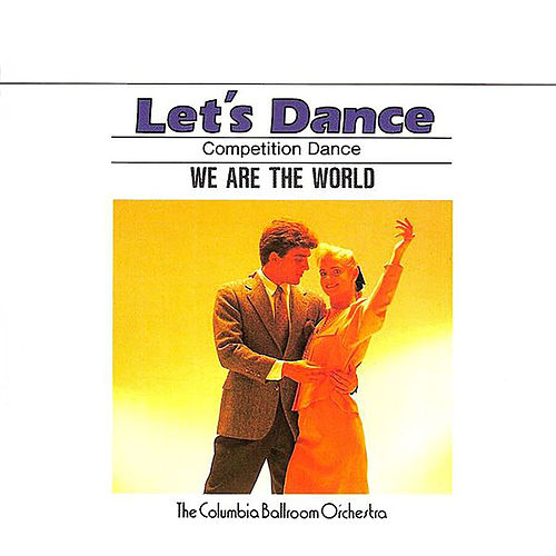 Let's Dance, Vol. 7: Competition Dance – We Are The World de Columbia Ballroom Orchestra