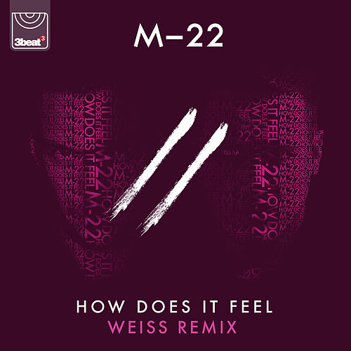 How Does It Feel (Weiss Edit) von M-22