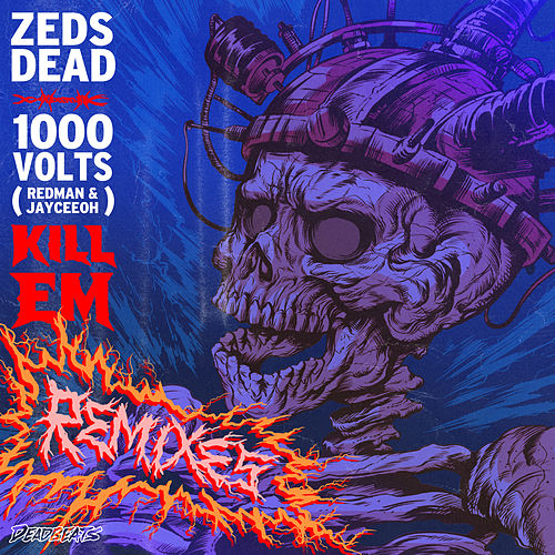 Kill Em (Remixes) by Zeds Dead