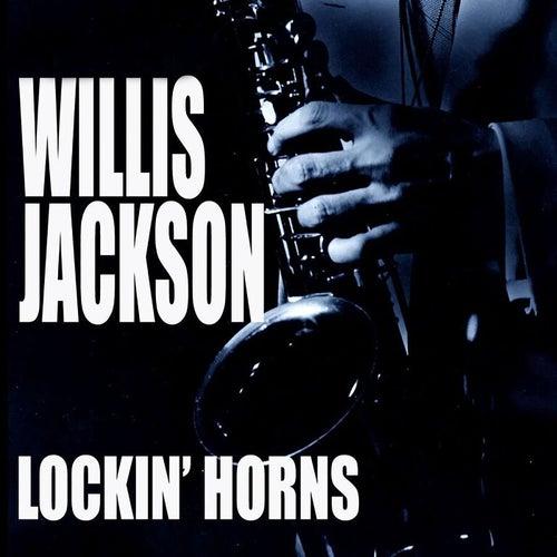 Lockin' Horns (Live) by Willis Jackson