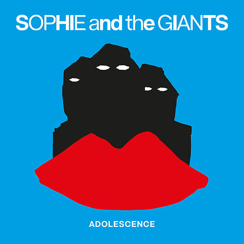 Adolescence von Sophie and the Giants