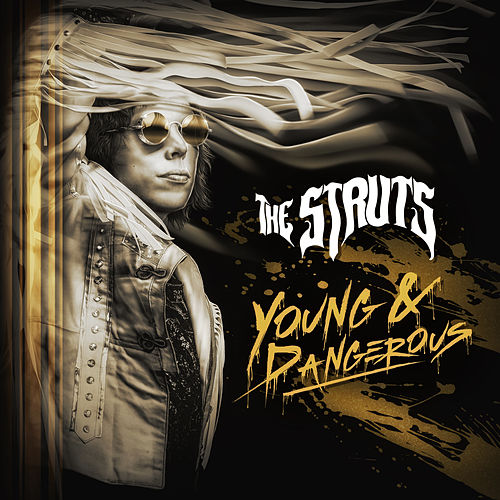 YOUNG&DANGEROUS von The Struts