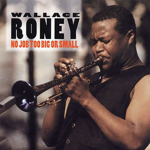 No Job Too Big Or Small de Wallace Roney