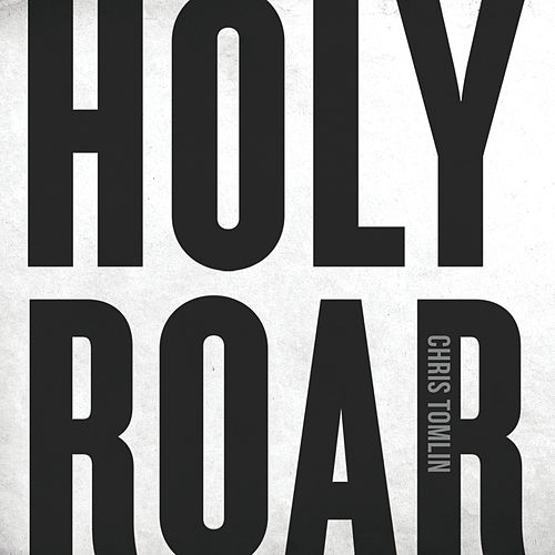 Holy Roar de Chris Tomlin