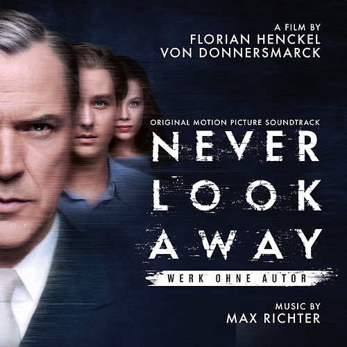 Never Look Away (Original Motion Picture Soundtrack) by Max Richter