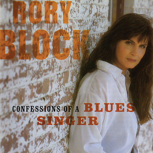 Confessions Of A Blues Singer by Rory Block