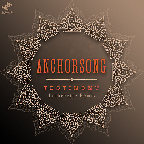 Testimony (Letherette Remix) by Anchorsong
