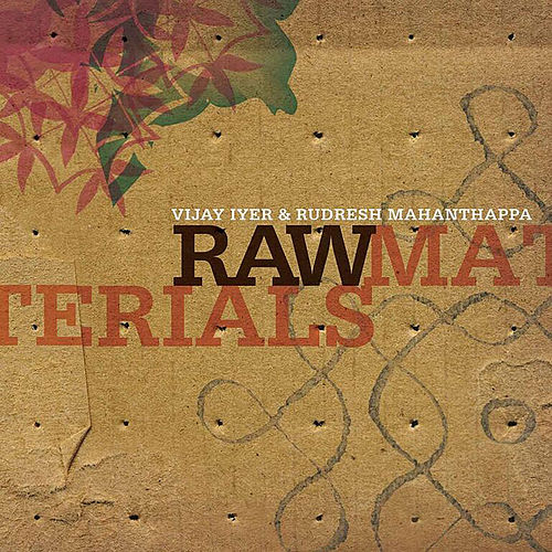 Raw Materials de Vijay Iyer