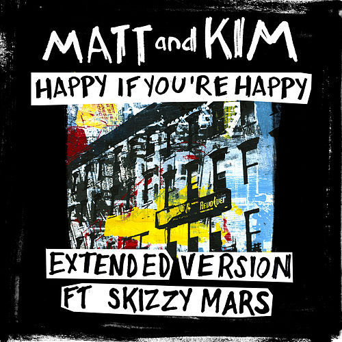 Happy If You're Happy (Extended Version) von Matt and Kim