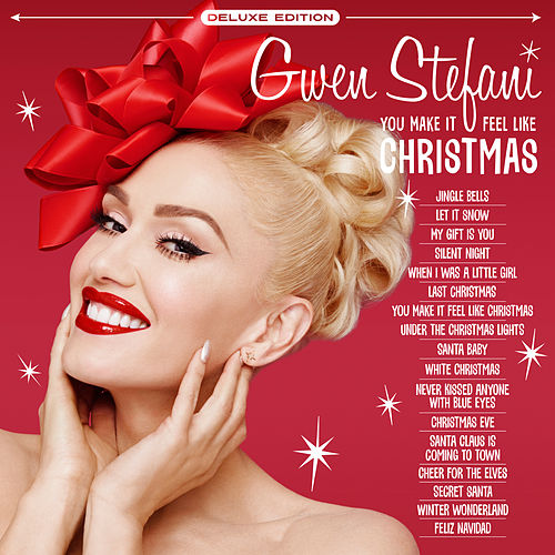 You Make It Feel Like Christmas (Deluxe Edition) by Gwen Stefani