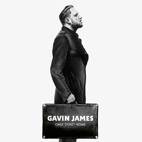 Only Ticket Home by Gavin James