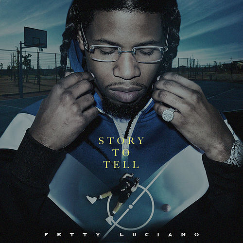 Story To Tell by Fetty Luciano