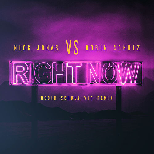 Right Now (Robin Schulz VIP Remix) (Robin Schulz VIP Remix) by Nick Jonas