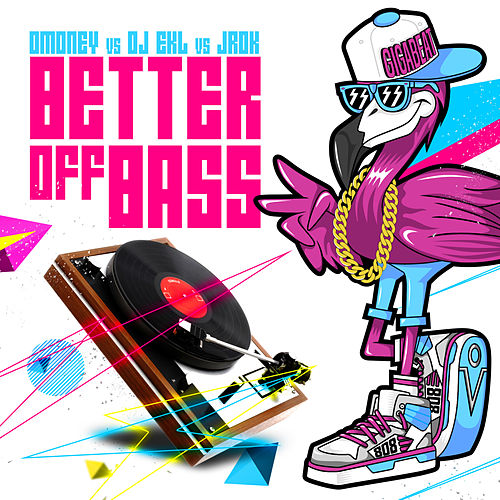 Better Off Bass von J-Rok