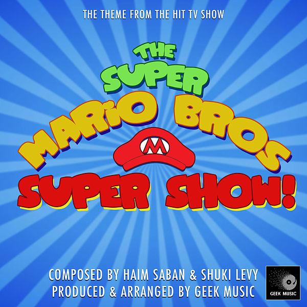 The Super Mario Bros Super Show Main Theme By Geek Music Napster