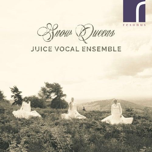Snow Queens by Juice Vocal Ensemble