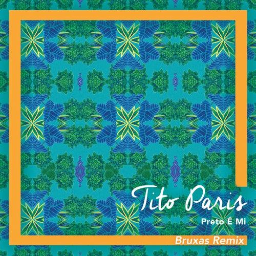Preto É Mi (Bruxas Remix) by Tito Paris