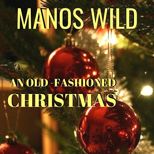 An Old Fashioned Christmas de Manos Wild