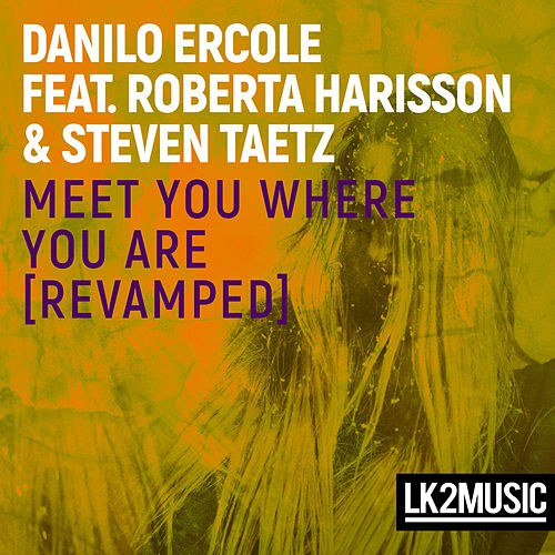 Meet You Where You Are by Danilo Ercole