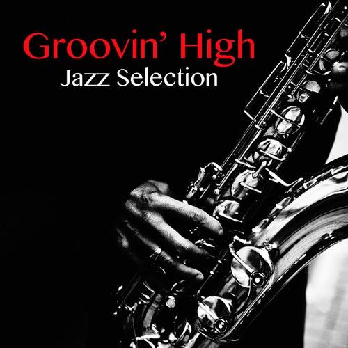 Groovin' High Jazz Selection de Various Artists