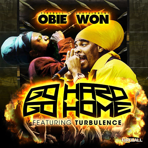 Go Hard Or Go Home by Obie Won