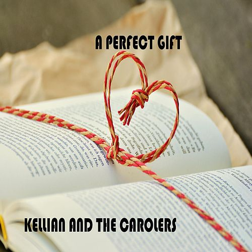 A Perfect Gift by Kellian and the Carolers