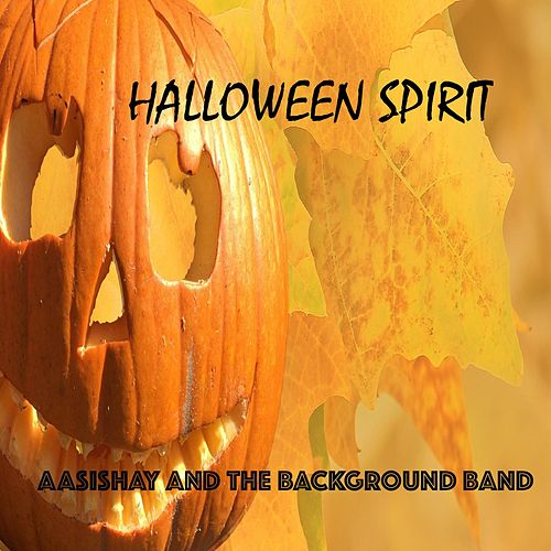 Halloween Spirit de Aasishay and The Background Band