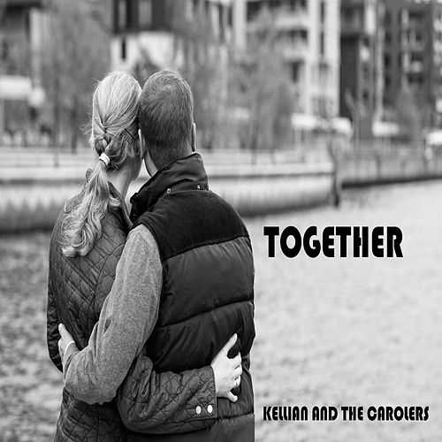 Together by Kellian and the Carolers