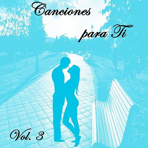 Canciones para Ti (Vol. 3) de Various Artists