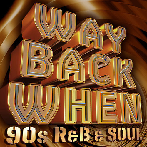 Way Back When - 90's R&B & Soul by Various Artists