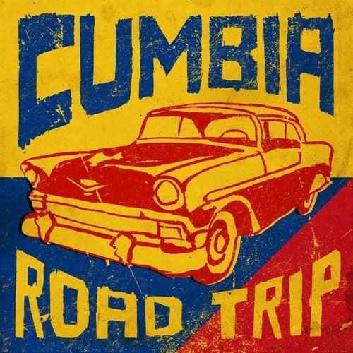Cumbia Road Trip de Various Artists