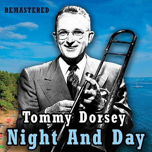 Night and Day de Tommy Dorsey