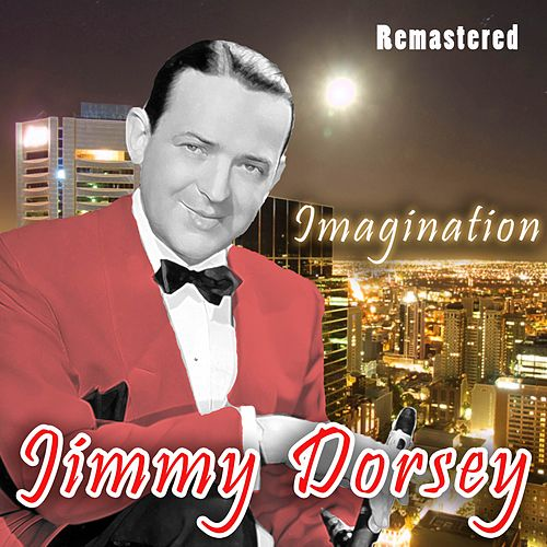Imagination de Jimmy Dorsey
