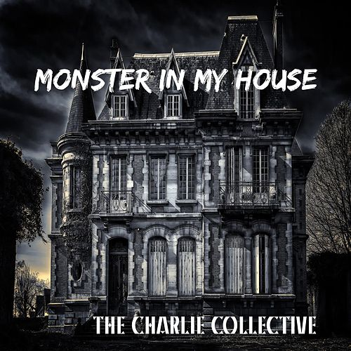 Monster in My House de The Charlie Collective