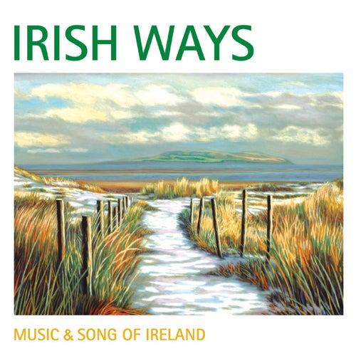 Irish Ways: Music & Song of Ireland by Various Artists