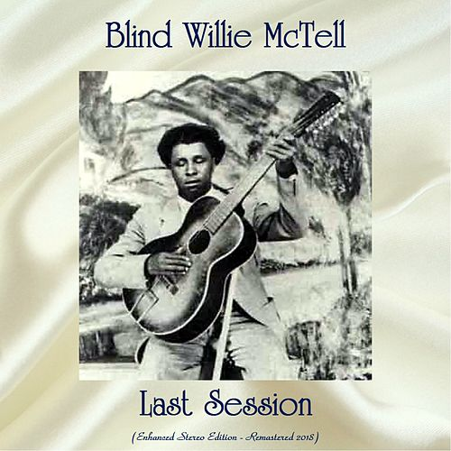 Last Session (Enhanced Stereo Edition - Remastered 2018) de Blind Willie McTell