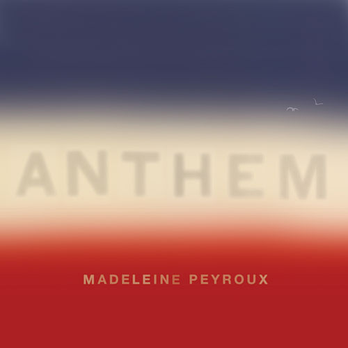 Anthem by Madeleine Peyroux