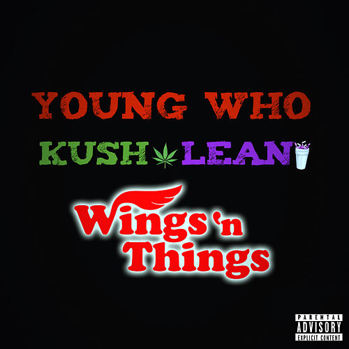 Kush, Lean & Wings 'n Things von YoungWho