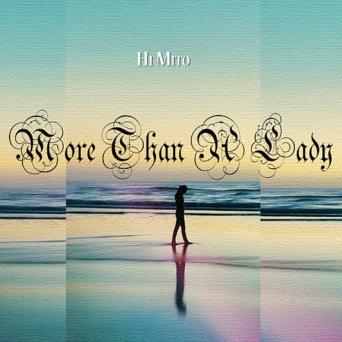 More Than a Lady by Hi Mito