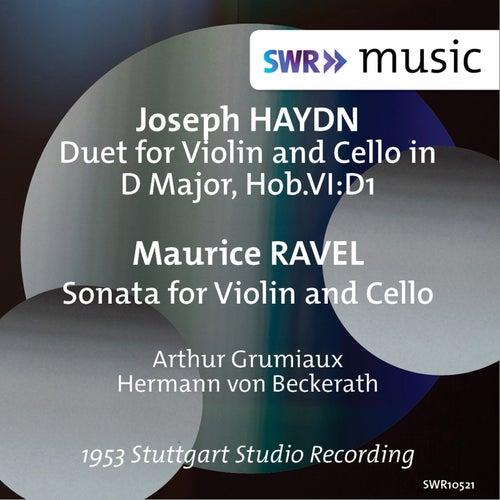 Haydn: Duet for Violin & Cello, Hob. VI:D1 - Ravel: Sonata for Violin & Cello, M. 73 by Arthur Grumiaux