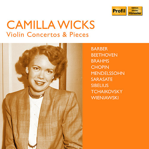 Wicks: Violin Concertos & Pieces de Camilla Wicks