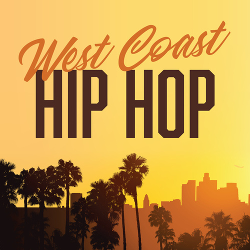 West Coast Hip-Hop by Various Artists