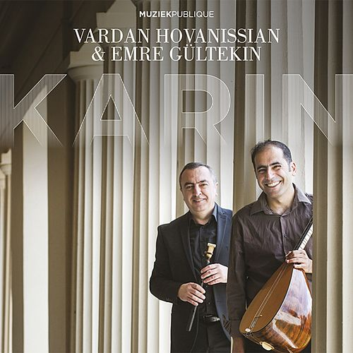 Karin by Emre Gültekin Vardan Hovanissian