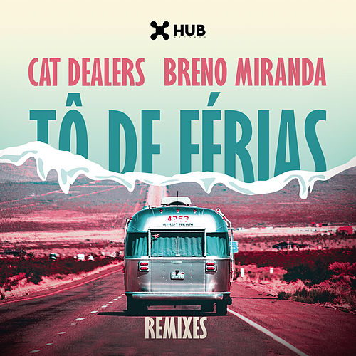 Tô de Férias (Remixes) di Cat Dealers