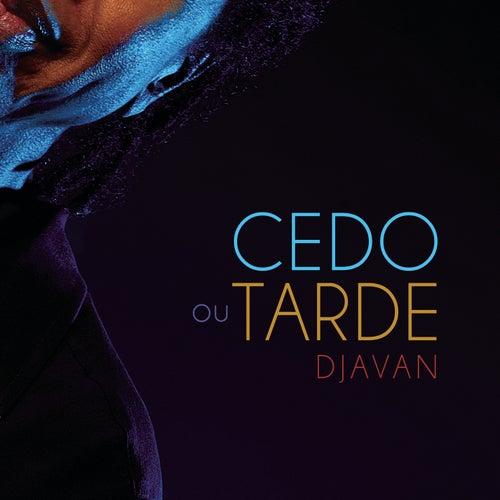 Cedo ou Tarde by Djavan