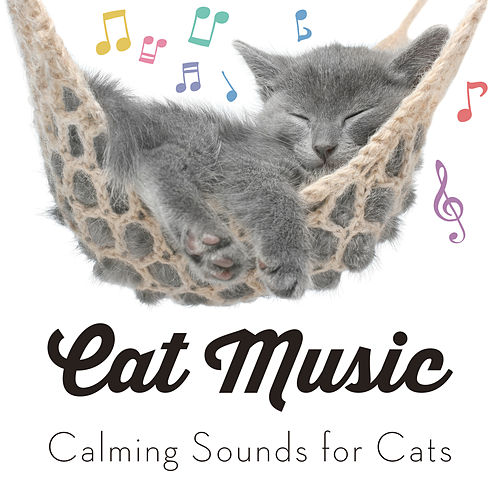Cat Music - Calming Sounds for Cats by Cat Music