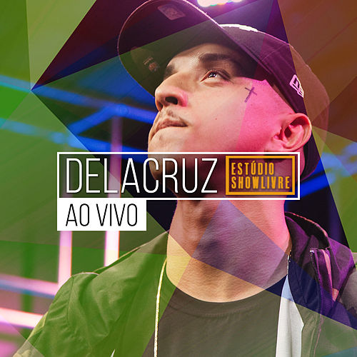 Delacruz no Estúdio Showlivre (Ao Vivo) de DeLacruz