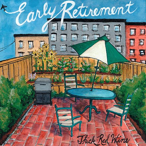 Early Retirement by Thick Red Wine