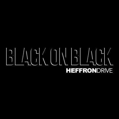 Black on Black by Heffron Drive
